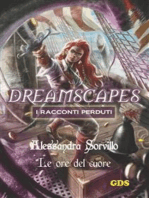 Le ore del cuore- Dreamscapes - i racconti perduti - volume 12