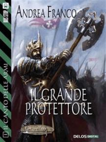 Il grande protettore: Il Canto delle Armi 1