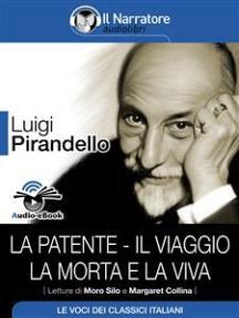 La patente - Il viaggio - La morta e la viva (Audio-eBook)