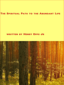Spiritual Path to the Abundant Life