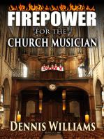 Firepower for the Church Musician