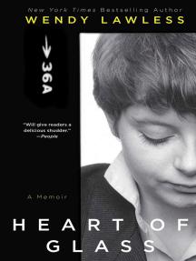 Heart of Glass: A Memoir