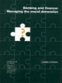 Banking and Finance: Managing the Moral Dimension