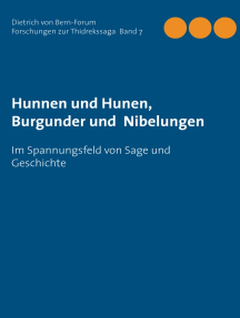 Hunnen und Hunen, Burgunder und Nibelungen: Im Spannungsfeld von Sage und Geschichte