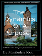 The Dynamics Of A Purpose