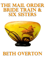 The Mail Order Bride Train & Six Sisters
