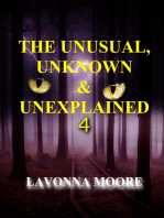 The Unusual, Unknown & Unexplained 4
