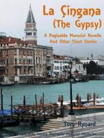 La Cingana (The Gypsy): A Reginaldo Morosini Novella and Other Short Stories
