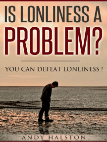 Is Lonliness A Problem? You Can Defeat Lonliness