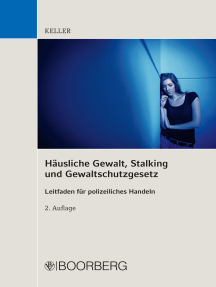 Häusliche Gewalt, Stalking und Gewaltschutzgesetz: Leitfaden für polizeiliches Handeln