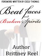 Beat Faces and Broken Spirits