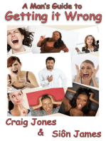 A Man's Guide to Getting it Wrong