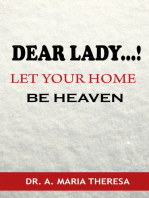Dear Lady..! Let your Home be Heaven
