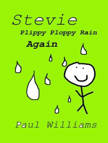 Stevie - Plippy Ploppy Rain Again (DrinkyDink Rhymes, #3)
