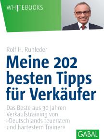"""Meine 202 besten Tipps für Verkäufer: Das Beste aus 30 Jahren Verkaufstraining von """"Deutschlands teuersten und härtestem Trainer """""""