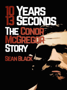 10 Years 13 Seconds: The Conor McGregor Story