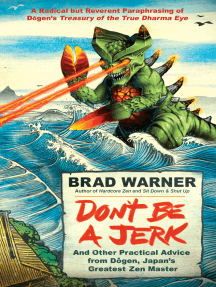 Don't Be a Jerk: And Other Practical Advice from Dogen, Japan's Greatest Zen Master