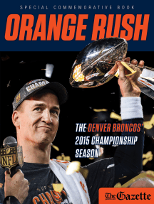 Orange Rush: The Denver Broncos' 2015 Championship Season