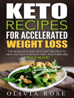 Keto Recipes for Accelerated Weight Loss: Top 40 Quick & Easy Keto Diet Recipes to Help You Successfully Feel Healthier and Truly Alive!: Keto
