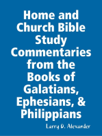 Home and Church Bible Study Commentaries from the Books of Galatians, Ephesians, & Philippians