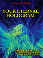 YOUR ETERNAL HOLOGRAM: New discovery is a key to Access and Enlighten your Consciousness