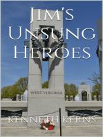 Jim's Unsung Heroes