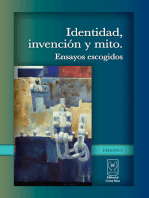 Identidad, invención y mito. Ensayos escogidos