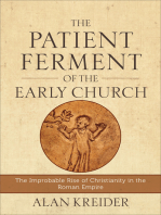 The Patient Ferment of the Early Church