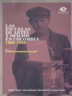 Las escuelas de artes y oficios en Colombia (1860-1960)