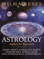 Astrology Aspects For Beginners: Learn About Astrology Basics, Horoscopes, Zodiac Signs and Astrological Compatibility