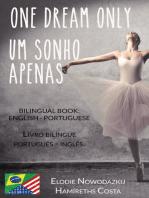Um Sonho Apenas/One Dream Only (Livro bilíngue
