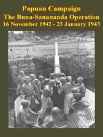 PAPUAN CAMPAIGN - The Buna-Sanananda Operation - 16 November 1942 - 23 January 1943 [Illustrated Edition]