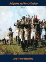 Napoleon and his Marshals - Vol I