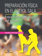 Preparación física en el fútbol sala: Entrenamiento integral del jugador