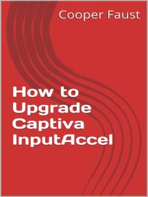 How to Upgrade Captiva InputAccel