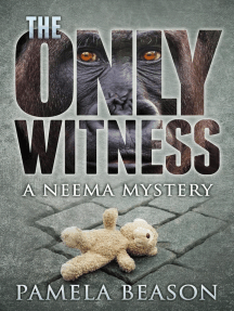 The Only Witness: The Neema Mysteries, #1