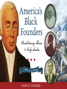America's Black Founders: Revolutionary Heroes & Early Leaders with 21 Activities