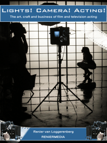 Lights! Camera! Acting!: The Art, Craft and Business of Film and Television Acting