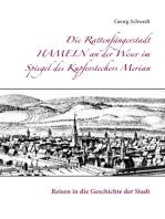 Die Rattenfängerstadt Hameln an der Weser im Spiegel des Kupferstechers Merian