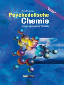 Psychedelische Chemie: Aspekte psychoaktiver Moleküle