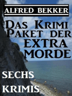 Sechs Alfred Bekker Krimis - Das Krimi-Paket der Extra-Morde