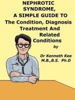 Nephrotic Syndrome, A Simple Guide To The Condition, Diagnosis, Treatment And Related Conditions
