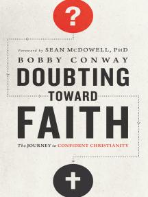 Doubting Toward Faith: The Journey to Confident Christianity