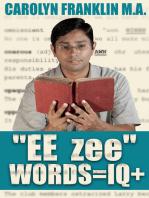 """""""EE- zee"""" Words = IQ+"""
