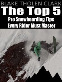 The Top 5 Pro Snowboarding Tips Every Rider Must Master