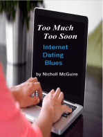 Too Much Too Soon Internet Dating Blues