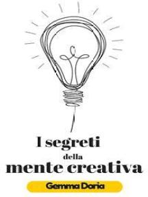 I segreti della mente creativa