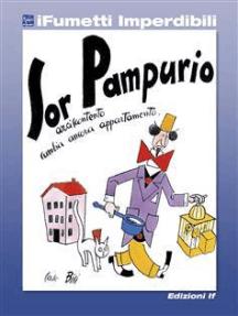 Sor Pampurio (iFumetti Imperdibili): Sor Pampurio, antologia dal Corriere dei Piccoli, nn. 17/40, 28 aprile 1929/5 ottobre 1930