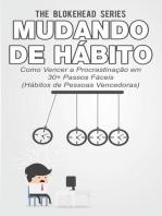 Mudando de Hábito Como Vencer a Procrastinação em 30+ Passos Fáceis (Hábitos de Pessoas Vencedoras)