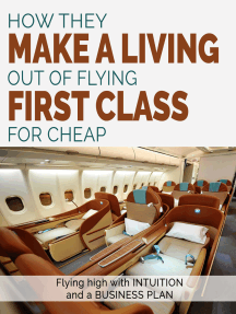 How They Make A Living Out Of Flying First Class For Cheap